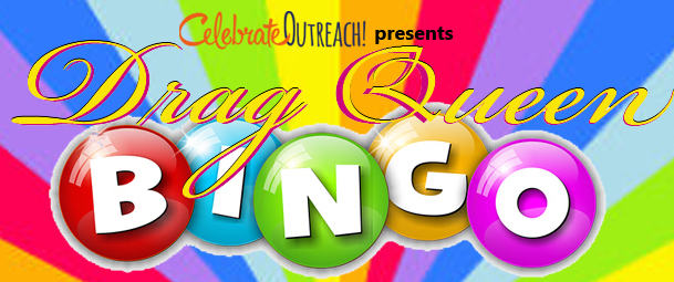 Drag Queen Bingo to benefit Celebrate Outreach's Saturday Morning Breakfast